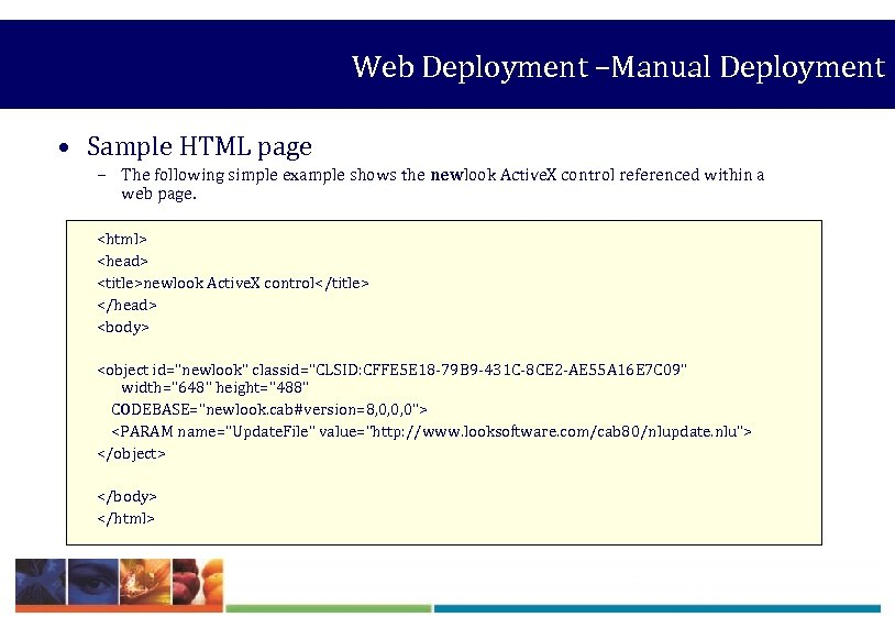Web Deployment –Manual Deployment • Sample HTML page – The following simple example shows