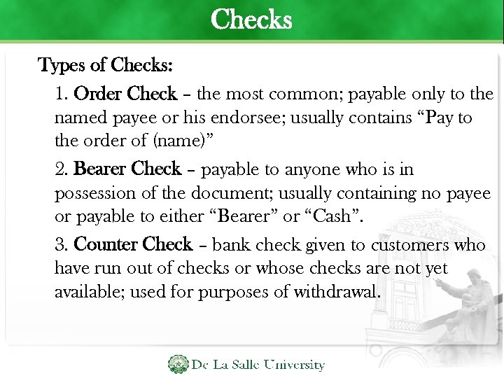 Checks Types of Checks: 1. Order Check – the most common; payable only to