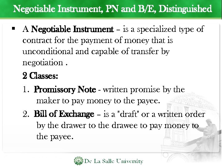 Negotiable Instrument, PN and B/E, Distinguished A Negotiable Instrument – is a specialized type