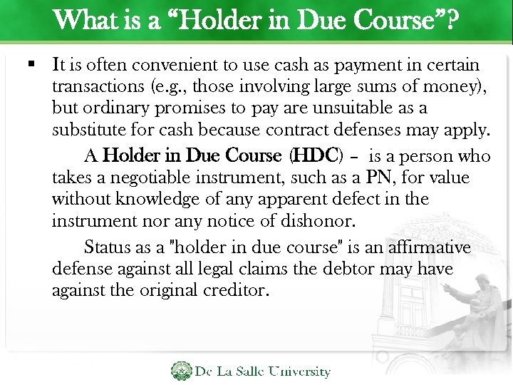 """What is a """"Holder in Due Course""""? It is often convenient to use cash"""