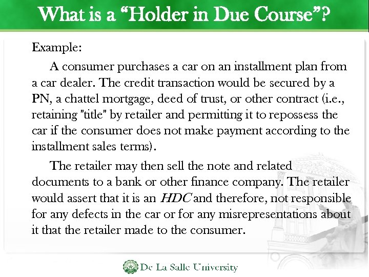 """What is a """"Holder in Due Course""""? Example: A consumer purchases a car on"""