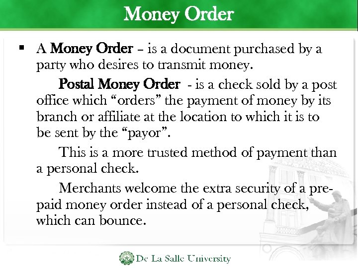 Money Order A Money Order – is a document purchased by a party who