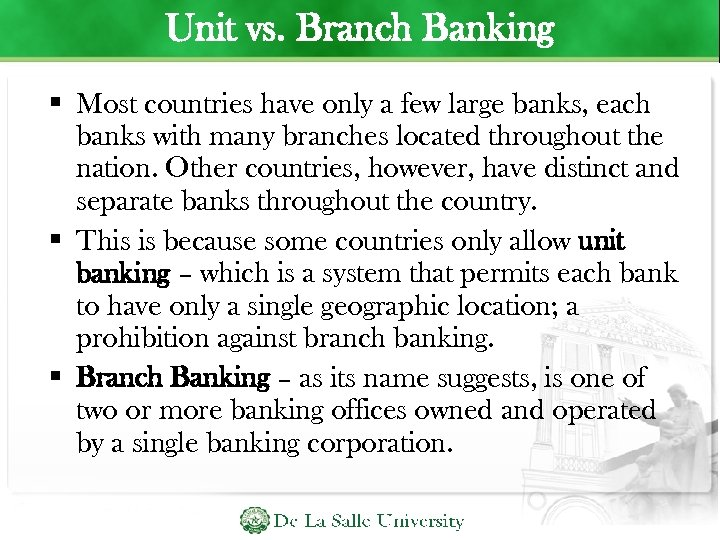 Unit vs. Branch Banking Most countries have only a few large banks, each banks