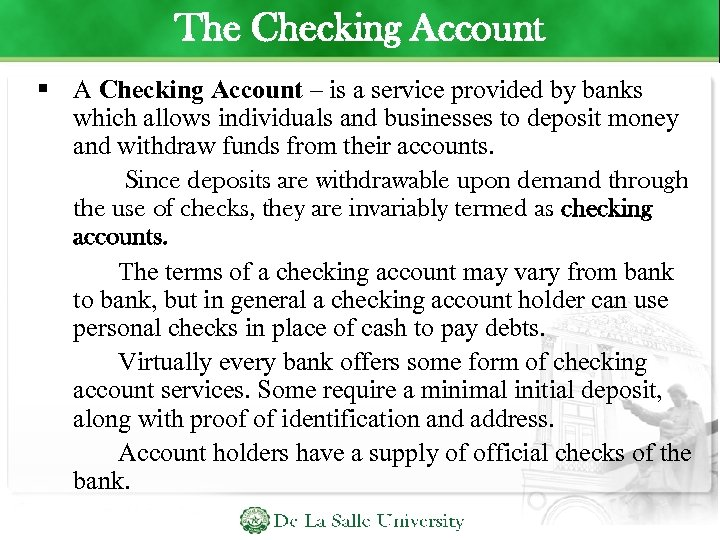 The Checking Account A Checking Account – is a service provided by banks which