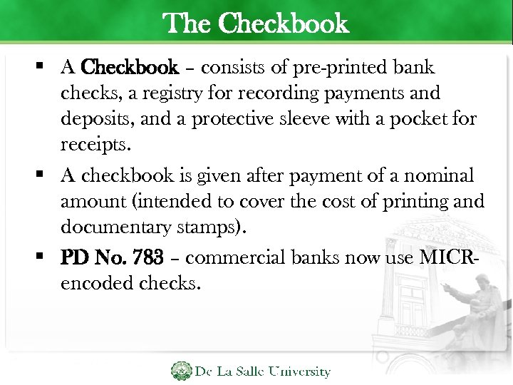 The Checkbook A Checkbook – consists of pre-printed bank checks, a registry for recording