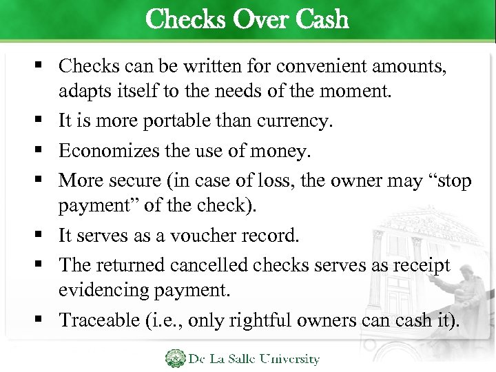 Checks Over Cash Checks can be written for convenient amounts, adapts itself to the