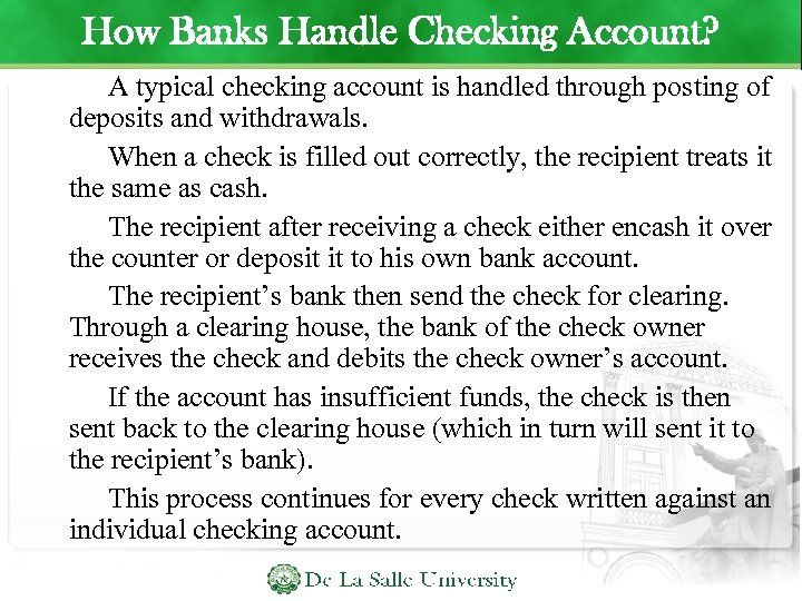 How Banks Handle Checking Account? A typical checking account is handled through posting of