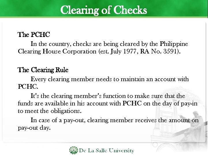 Clearing of Checks The PCHC In the country, checks are being cleared by the