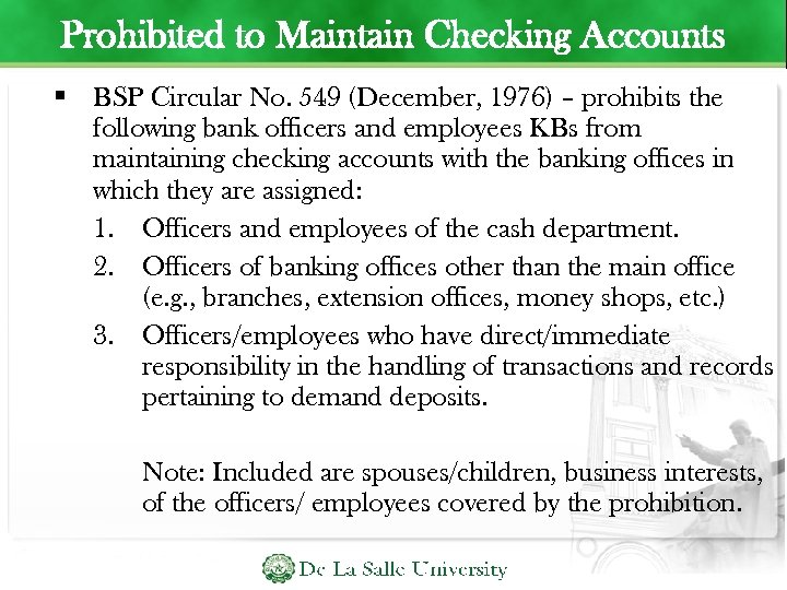 Prohibited to Maintain Checking Accounts BSP Circular No. 549 (December, 1976) – prohibits the