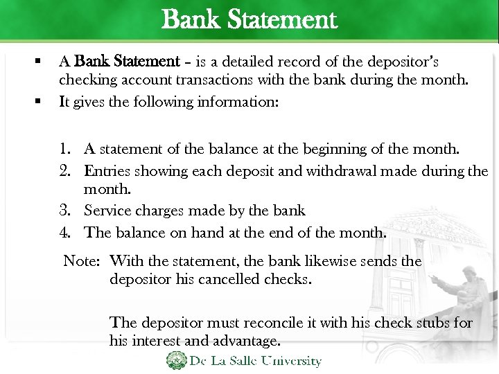 Bank Statement A Bank Statement – is a detailed record of the depositor's checking