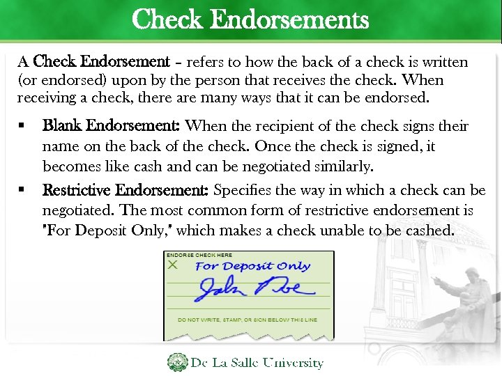 Check Endorsements A Check Endorsement – refers to how the back of a check