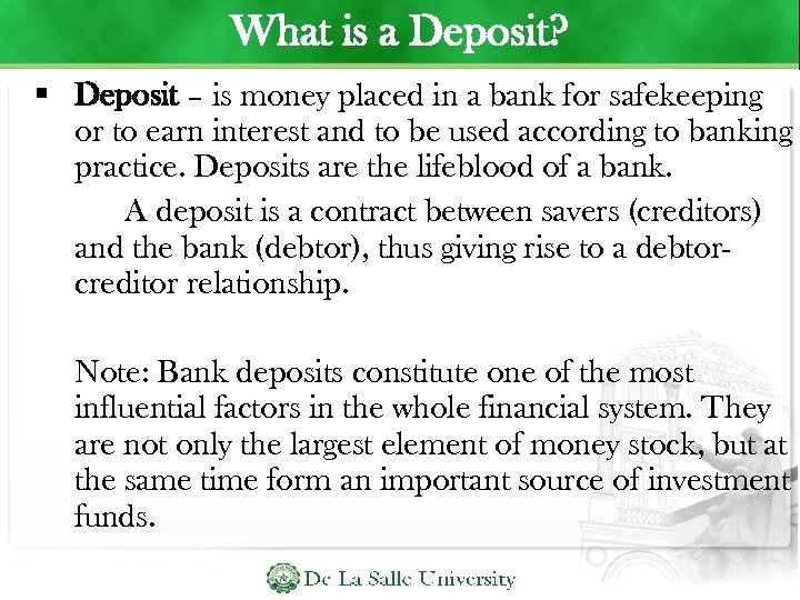 What is a Deposit? Deposit – is money placed in a bank for safekeeping