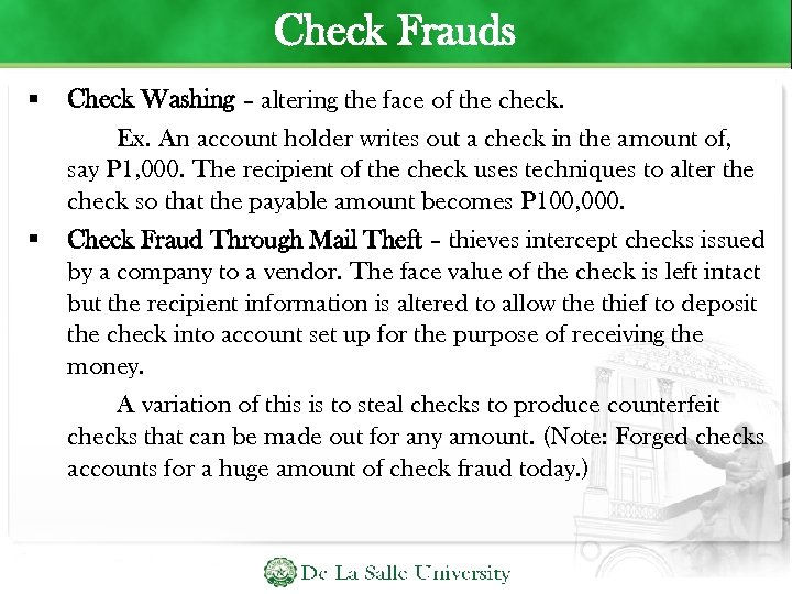 Check Frauds Check Washing – altering the face of the check. Ex. An account