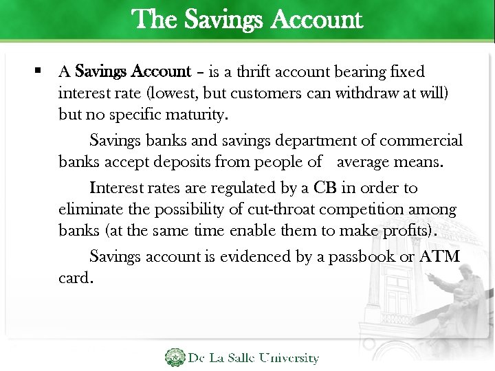 The Savings Account A Savings Account – is a thrift account bearing fixed interest