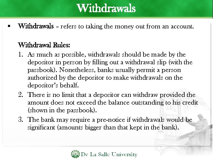 Withdrawals – refers to taking the money out from an account. Withdrawal Rules: 1.