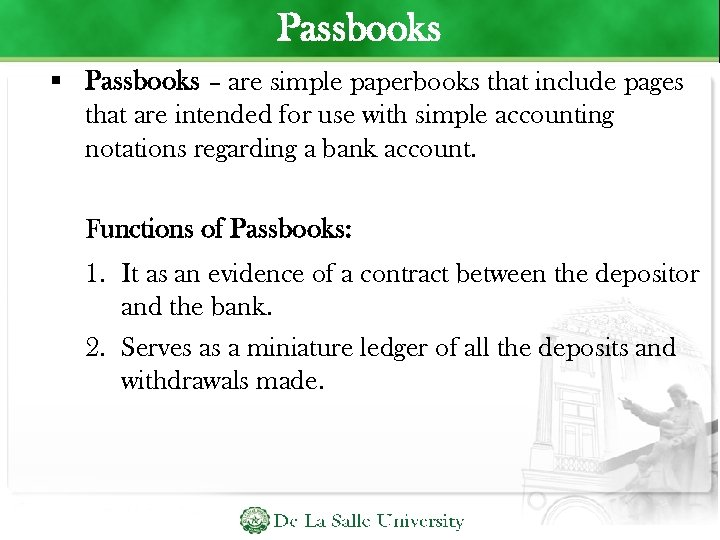Passbooks – are simple paperbooks that include pages that are intended for use with