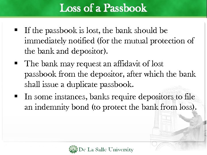 Loss of a Passbook If the passbook is lost, the bank should be immediately