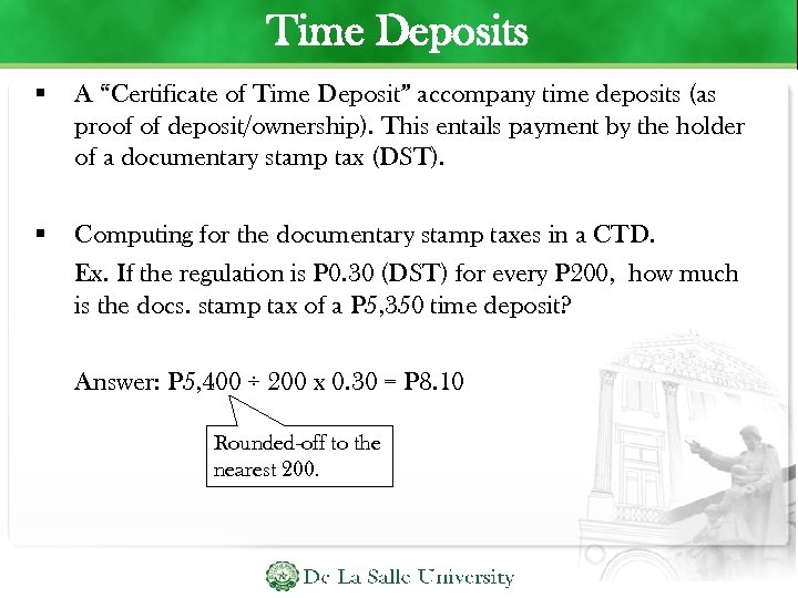 """Time Deposits A """"Certificate of Time Deposit"""" accompany time deposits (as proof of deposit/ownership)."""