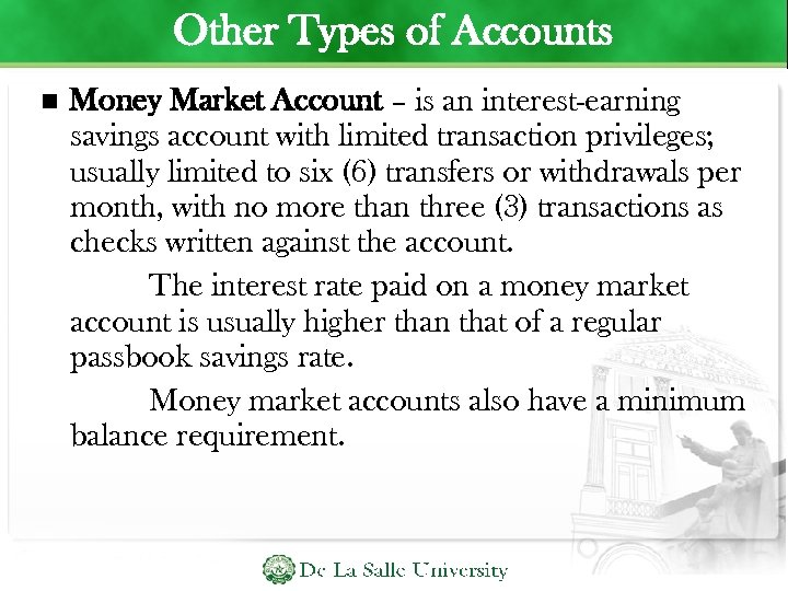 Other Types of Accounts Money Market Account – is an interest-earning savings account with