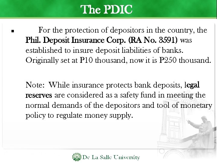 The PDIC For the protection of depositors in the country, the Phil. Deposit Insurance