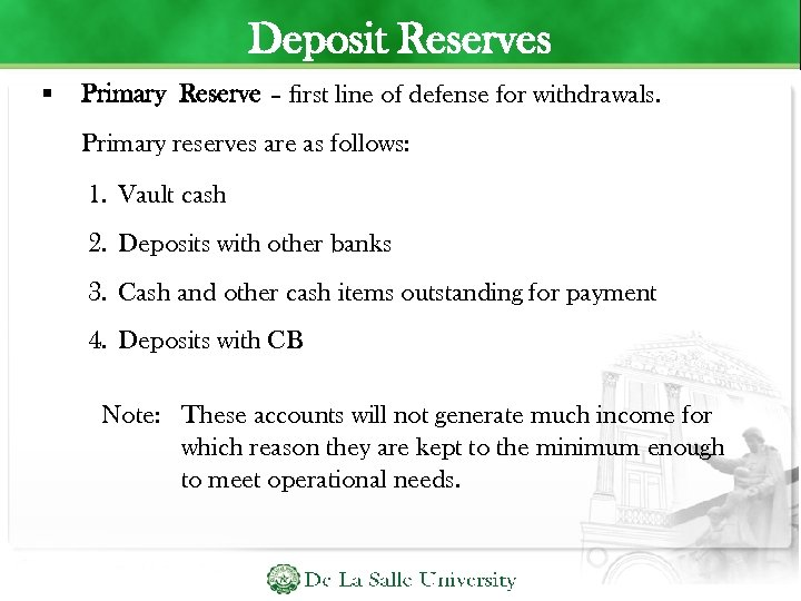 Deposit Reserves Primary Reserve – first line of defense for withdrawals. Primary reserves are