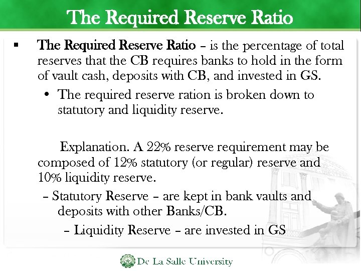 The Required Reserve Ratio – is the percentage of total reserves that the CB