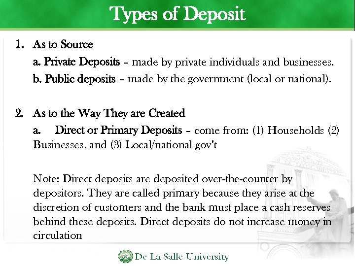 Types of Deposit 1. As to Source a. Private Deposits – made by private