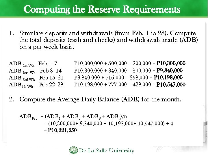 Computing the Reserve Requirements 1. Simulate deposits and withdrawals (from Feb. 1 to 28).