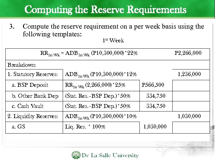 Computing the Reserve Requirements 3. Compute the reserve requirement on a per week basis