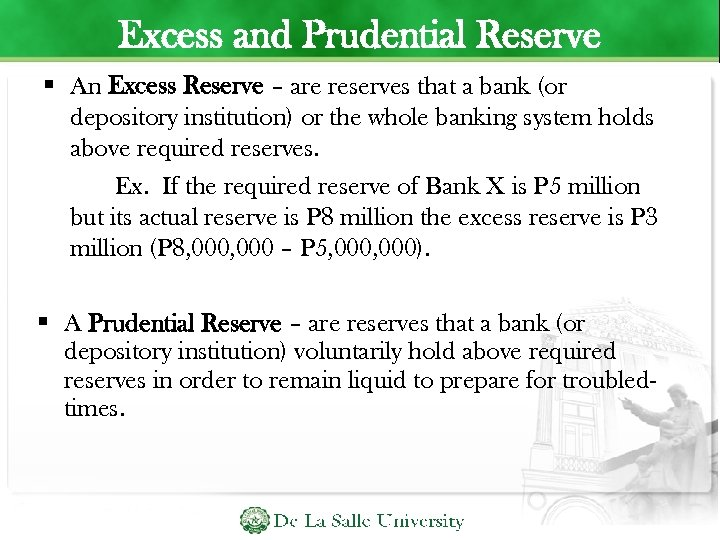 Excess and Prudential Reserve An Excess Reserve – are reserves that a bank (or