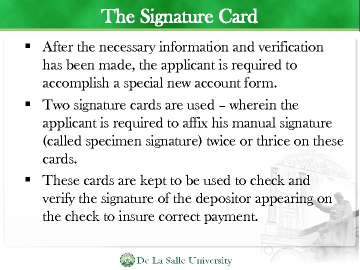 The Signature Card After the necessary information and verification has been made, the applicant
