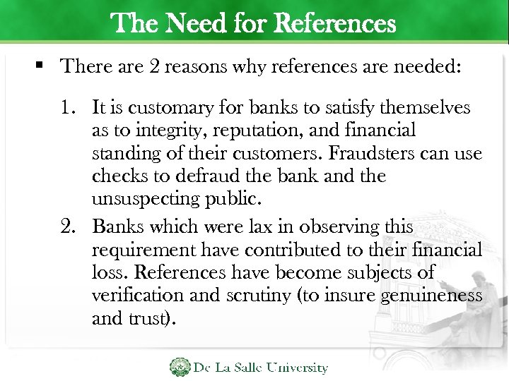 The Need for References There are 2 reasons why references are needed: 1. It