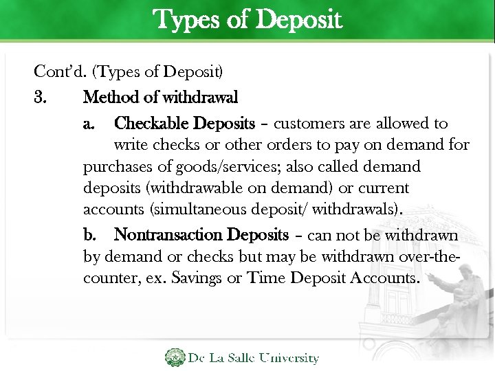 Types of Deposit Cont'd. (Types of Deposit) 3. Method of withdrawal a. Checkable Deposits
