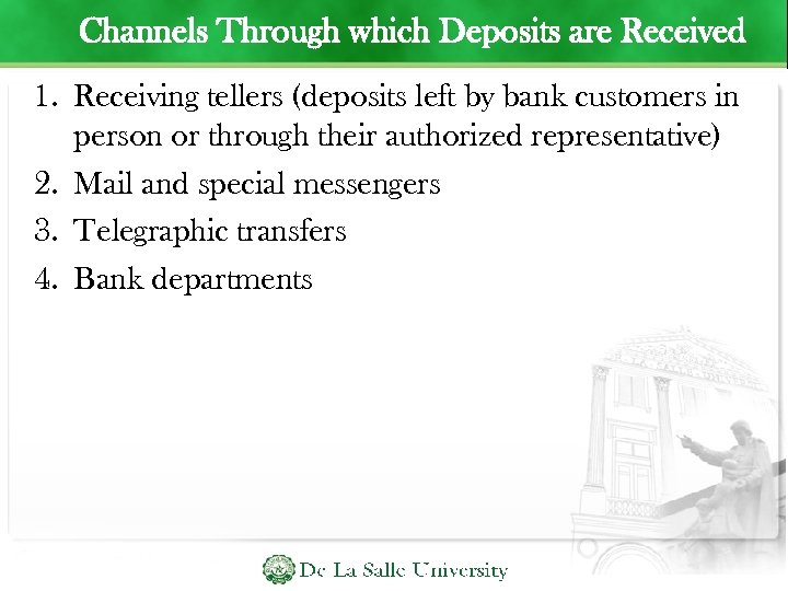 Channels Through which Deposits are Received 1. Receiving tellers (deposits left by bank customers