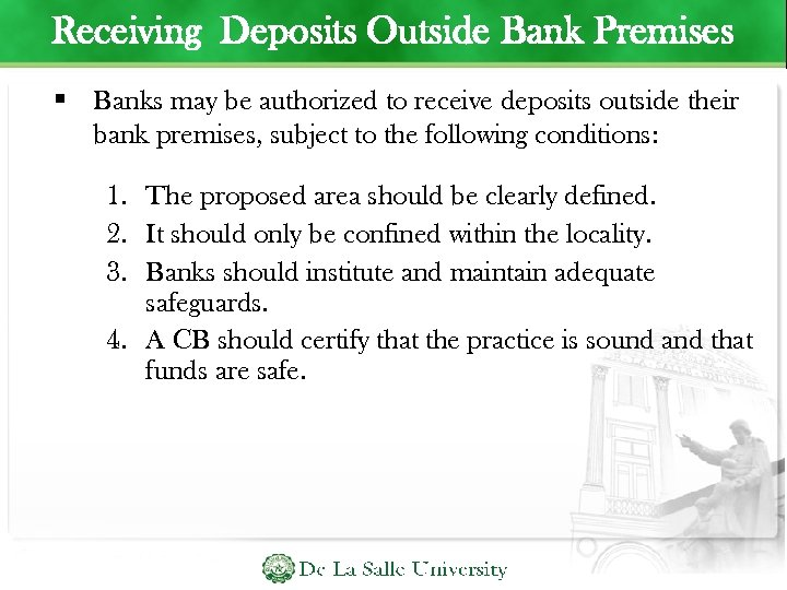 Receiving Deposits Outside Bank Premises Banks may be authorized to receive deposits outside their