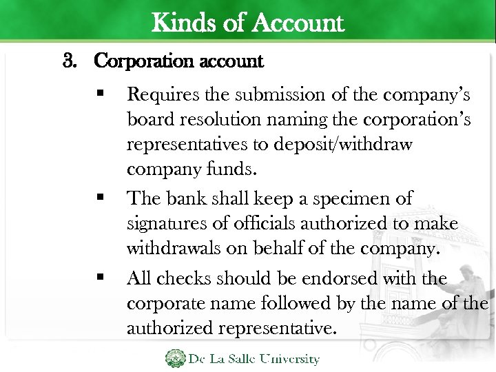 Kinds of Account 3. Corporation account Requires the submission of the company's board resolution