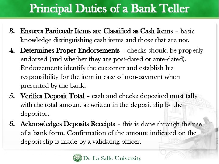 Principal Duties of a Bank Teller 3. Ensures Particualr Items are Classified as Cash