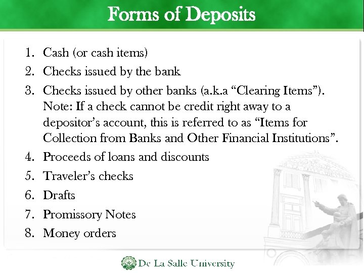 Forms of Deposits 1. Cash (or cash items) 2. Checks issued by the bank