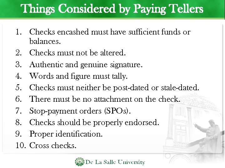 Things Considered by Paying Tellers 1. Checks encashed must have sufficient funds or balances.