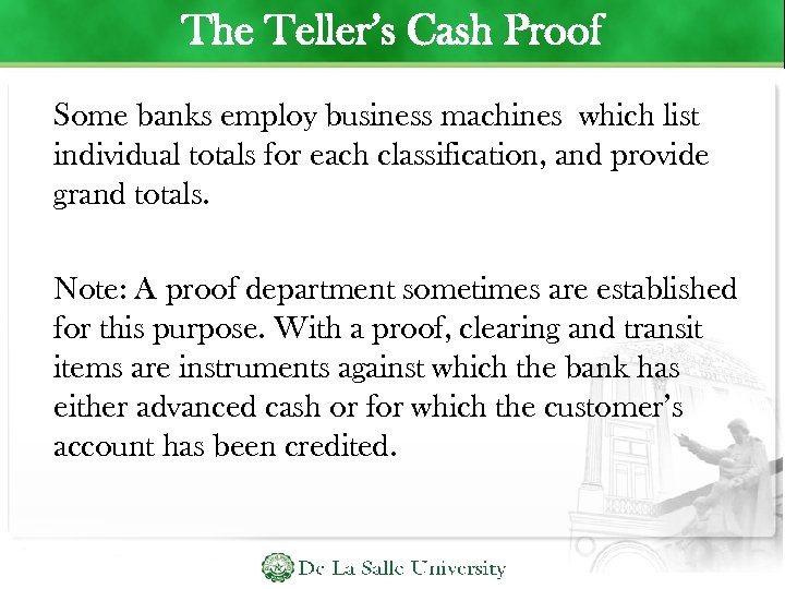 The Teller's Cash Proof Some banks employ business machines which list individual totals for