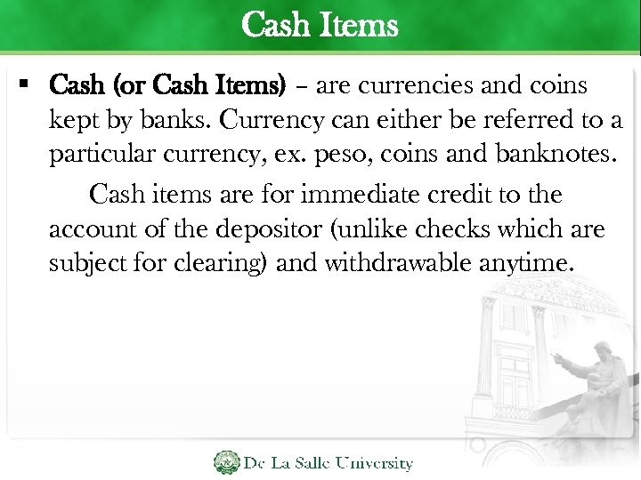 Cash Items Cash (or Cash Items) – are currencies and coins kept by banks.