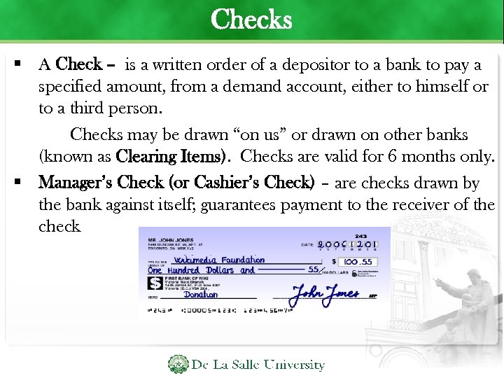 Checks A Check – is a written order of a depositor to a bank