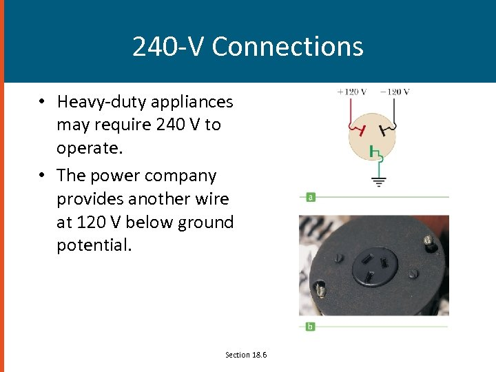 240 -V Connections • Heavy-duty appliances may require 240 V to operate. • The