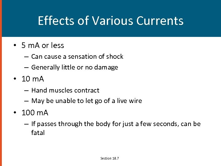 Effects of Various Currents • 5 m. A or less – Can cause a