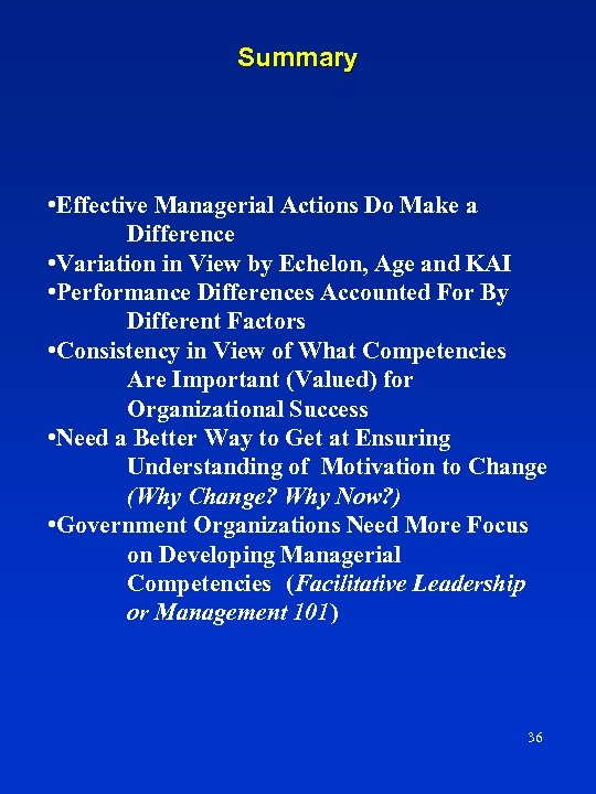 Summary • Effective Managerial Actions Do Make a Difference • Variation in View by