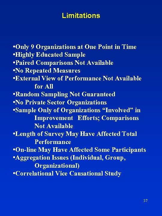 Limitations • Only 9 Organizations at One Point in Time • Highly Educated Sample