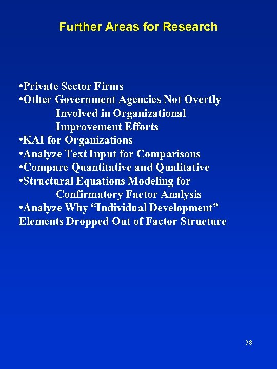 Further Areas for Research • Private Sector Firms • Other Government Agencies Not Overtly