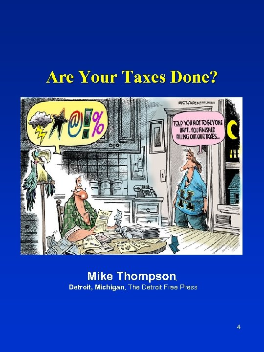 Are Your Taxes Done? Mike Thompson , Detroit, Michigan, The Detroit Free Press 4
