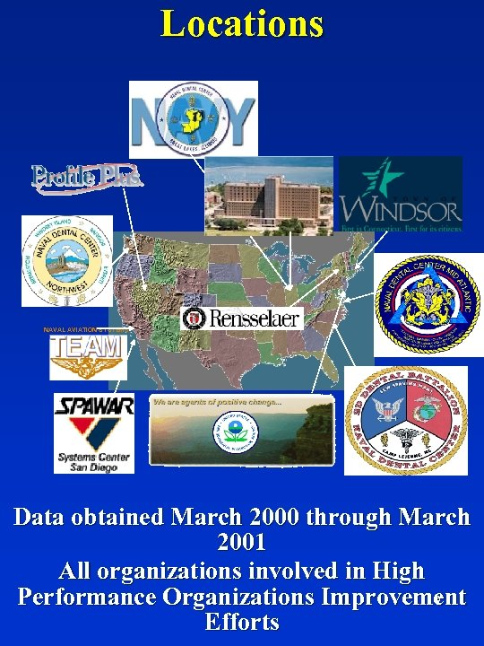 Locations NAVAL AVIATION SYSTEMS Data obtained March 2000 through March 2001 All organizations involved