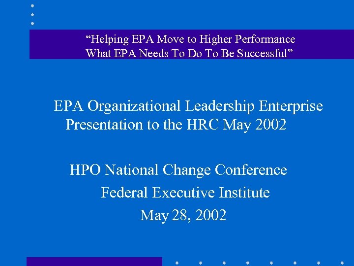 """""""Helping EPA Move to Higher Performance What EPA Needs To Do To Be Successful"""""""